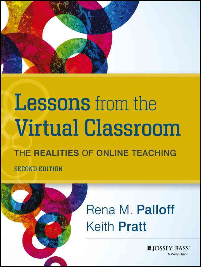 Lessons from the Virtual Classroom By Palloff, Rena M./ Pratt, Keith