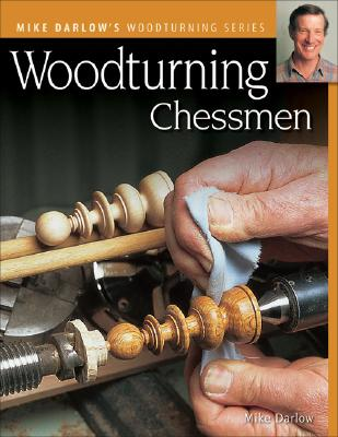 Woodturning Chessmen By Darlow, Mike
